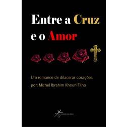 Entre a Cruz e o amor