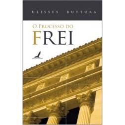 O Processo do Frei